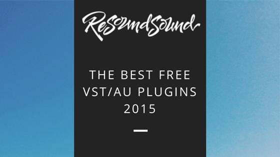 Best Free VST/AU Plugins 2015